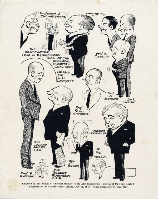 Cartoon caricatures of Linus Pauling, Jean Timmermans, Arne Tiselius, L. H. Lampitt, Robert Bienaime, B. C. T. Jansen, Viscount Leverhulme, Wallace Akers, Marston T. Bogert, Robert Robinson, Paul Karrer and Professor Vesely.