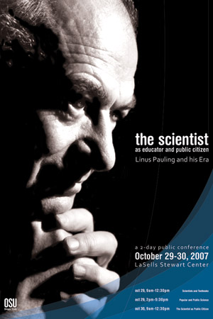 """The Scientist as Educator and Public Citizen: Linus Pauling and His Era."". October 29 - 30, 2007"