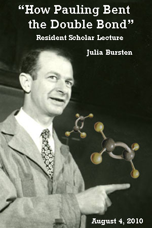 """How Pauling Bent the Double Bond,"" Julia Bursten. August 4, 2010"