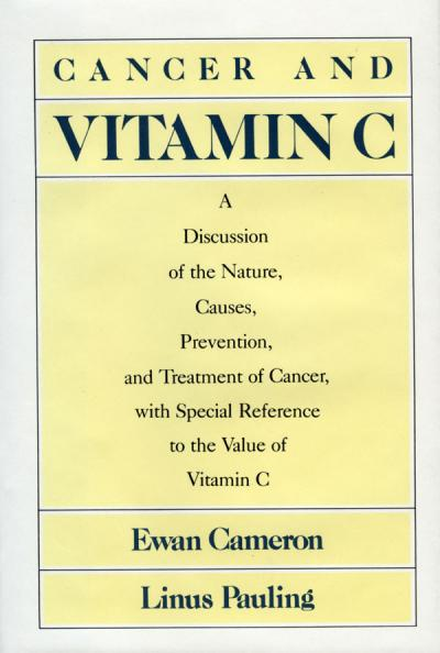 Cancer and vitamin C: a discussion of the nature, causes, prevention, and treatment of cancer with special reference to the value of vitamin C. Ewan Cameron and Linus Pauling. Menlo Park, California: Linus Pauling Institute of Science and Medicine; distribution by Norton, 1979.