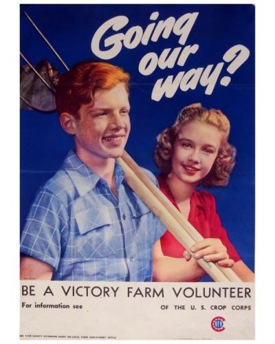 Victory Farm Volunteer poster, 1945. Victory Farm Volunteers were made up of youth 11 to 17 years of age and was one of the largest groups in the Emergency Farm Labor Service work force.