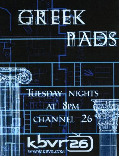 "Flyer advertising ""Greek Pads"" television show, KBVR, ca 2000s."