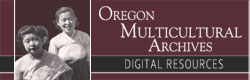 Oregon Multicultural Archives Digital Resources