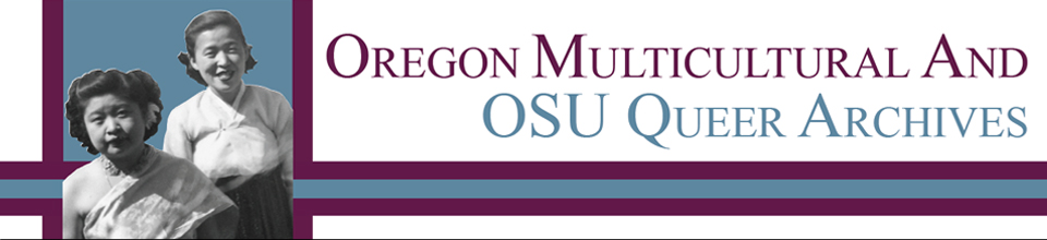The Oregon Multicultural Archives and Oregon State Queer Archives