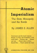 Atomic Imperialism: The State, Monopoly, and the Bomb.