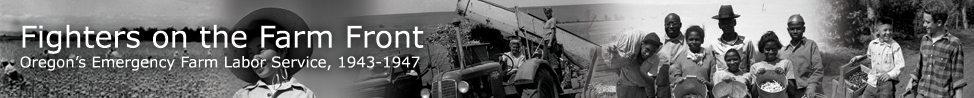 Fighters on the Farm Front: Oregon's Emergency farm Labor, 1943-1947
