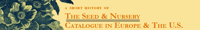 Banner Image. A Short History of the Seed and Nursery Catalogue in Europe and the U.S.