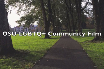 """""""OSU LGBTQ+ Community Film"""" [Documentary]"""