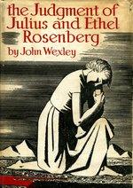 The Judgement of Julius and Ethel Rosenberg.